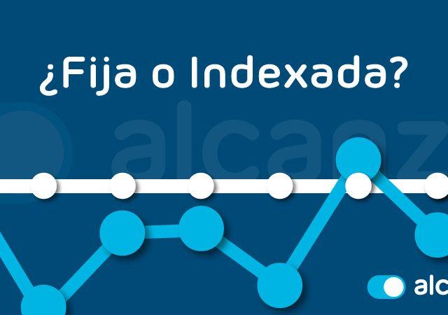 ¿Qué diferencia hay entre tarifa fija y tarifa indexada?