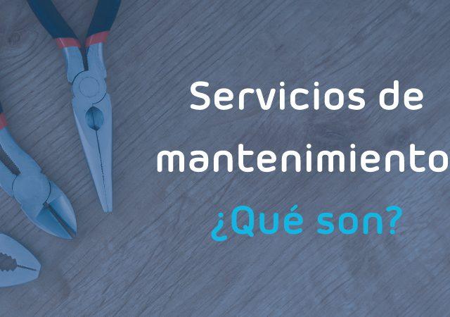qué son los servicios de mantenimiento