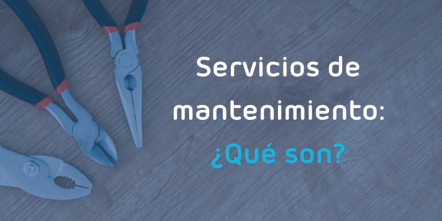 Qué son los servicios de mantenimiento para el hogar